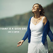 Today is a Good Day de Carol Lee Sampson