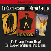Ti voglio tanto bene! Le più belle canzoni d'amore! by Various Artists