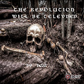The Revolution will be Televised - Single by Bear