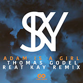 Sky (Thomas Godel & Reat Kay Remix) de Adam is a Girl