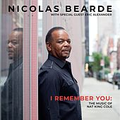 I Remember You: The Music of Nat King Cole de Nicolas Bearde