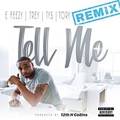 Tell Me (feat. Trey Songz, Tory Lanez & Ty Dolla $ign) (Remix) di DJ E-Feezy