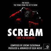 Scream The TV Series: The Rules by Geek Music