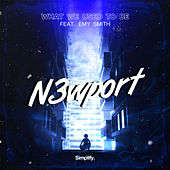 What We Used To Be (feat. Emy Smith) von N3wport