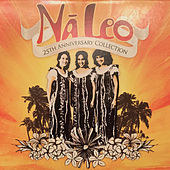 Na Leo (25th Anniversary Collection) by Na Leo Pilimehana