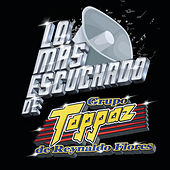 Lo Más Escuchado De by Grupo Toppaz de Reynaldo Flores