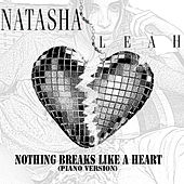 Nothing Breaks Like a Heart (Piano Version) by Natasha Leáh
