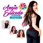 Angie Salcedo y Su Agrupación Matheus de Angie Salcedo y su Agrupación Matheus
