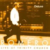Live at Trinity Church (Deluxe) by Romero