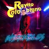 Insaciables by Rayito Colombiano