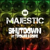 Shutdown by Majestic