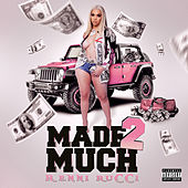 Made 2 Much by Renni Rucci