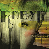 The Rakamonie EP by Robyn