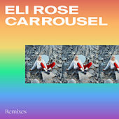 Carrousel (Remixes) by Eli Rose