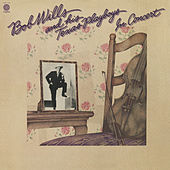In Concert (Live) by Bob Wills & His Texas Playboys