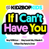 If I Can't Have You by KIDZ BOP Kids