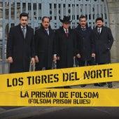 La Prisión De Folsom (Folsom Prison Blues) by Los Tigres del Norte