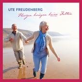Herzen kriegen keine Falten von Ute Freudenberg