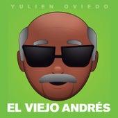 El Viejo Andrés de Yulien Oviedo