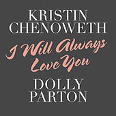 I Will Always Love You von Kristin Chenoweth
