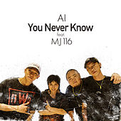 You Never Know by AI