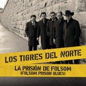 La Prisión De Folsom (Folsom Prison Blues) (Live At Folsom Prison) by Los Tigres del Norte