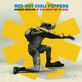 Higher Ground / If You Want Me To Stay von Red Hot Chili Peppers