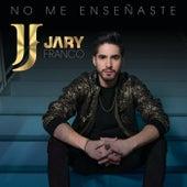 No Me Enseñaste de Jary Franco