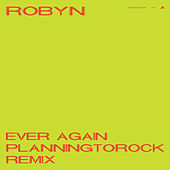 Ever Again (Planningtorock Remix) by Robyn