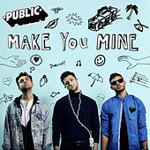 Make You Mine von The Public