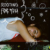 Rooting For You by Alessia Cara
