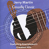 Casually Classic - Featuring Anonymous's Greatest Hits by Jerry Martin