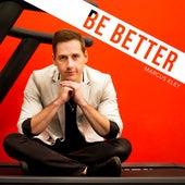 Be Better van Marcus Kley