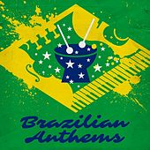 Brazilian Anthems von Various Artists