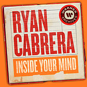 Inside Your Mind von Ryan Cabrera