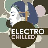 Electro-Chilled de Various Artists