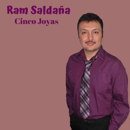Cinco Joyas de Ram Saldaña