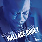 Blue Dawn - Blue Nights de Wallace Roney