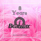 Best of 8 Years Beatwax Records by Various Artists