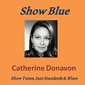 Show Blue by Catherine Donavon