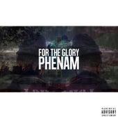 For The Glory von Phenam