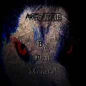 Big Phat Monsta' de Arteonzkie