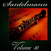 Santelmann, Vol. 10 of The Robert Hoe Collection by Us Marine Band