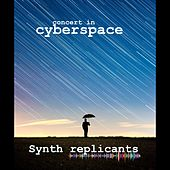 Concert in Cyberspace by Synth Replicants