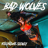 Killing Me Slowly von Bad Wolves