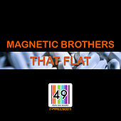 That Flat fra Magnetic Brothers