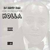 Holla by DJ Dirty Dan