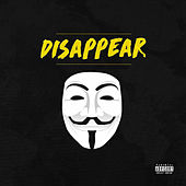 Disappear by Mr Traumatik