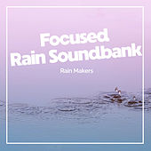 Focused Rain Soundbank de Rainmakers