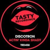 Actin' Kinda Shady (Radio Mix) fra Discotron